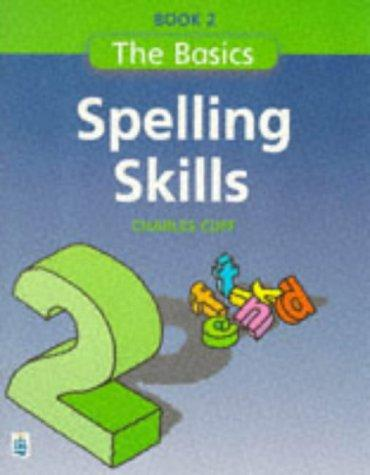 Spelling Skills (Longman Back to Basics)