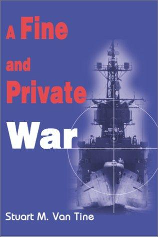 A Fine and Private War, Tine, Stuart M. Van; Van Tine