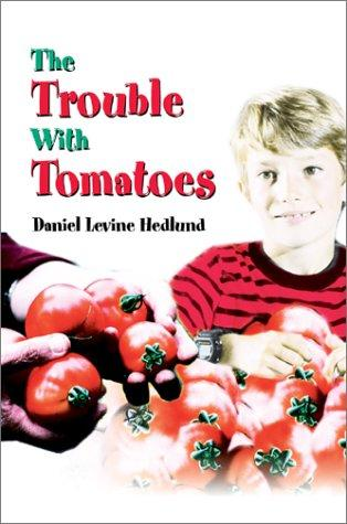 Download The Trouble With Tomatoes