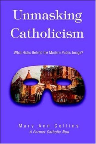 Download Unmasking Catholicism