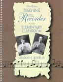 Teaching the recorder in the elementary classroom