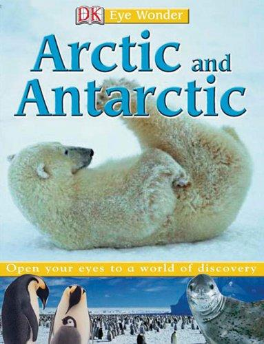 Arctic and Antarctic (Eye Wonder)