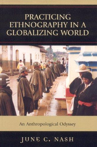 Download Practicing Ethnography in a Globalizing World
