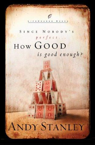 Download How Good Is Good Enough? (LifeChange Books)