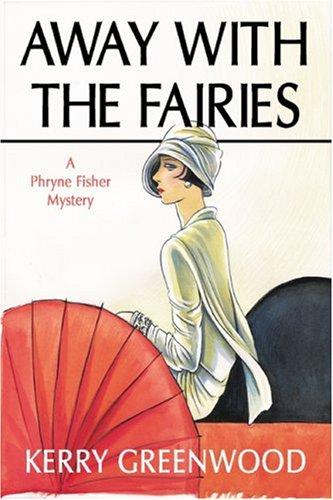 Download Away With The Fairies (Phryne Fisher Mysteries)