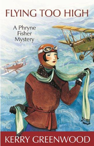 Download Flying Too High LARGE TYPE EDITION (Phryne Fisher Mysteries)
