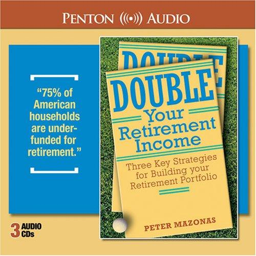 Download Double Your Retirement Income