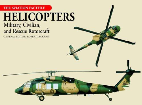 Helicopters: Military, Civilian, and Rescue Rotorcraft (Aviation Factfile), Jackson, Robert