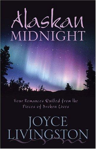 Alaskan midnight by Joyce Livingston