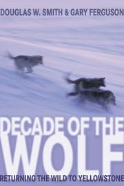 Decade of the Wolf: Returning the Wild to Yellowstone [Hardcover]