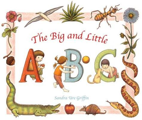 The Big and Little ABC by Sandra Ure Griffin