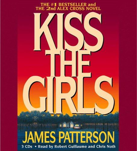 Kiss the Girls (Alex Cross Novels)