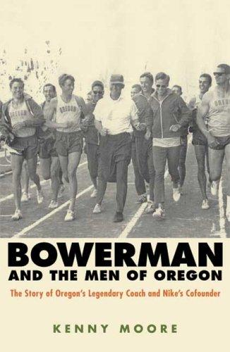 Download Bowerman and the Men of Oregon