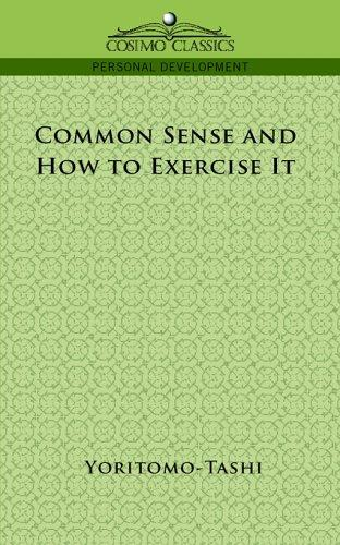 Common Sense and How to Exercise It