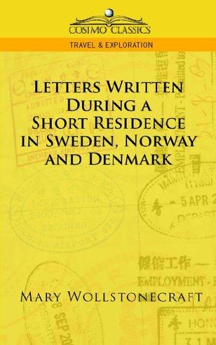 Download Letters Written During a Short Residence in Sweden, Norway, and Denmark