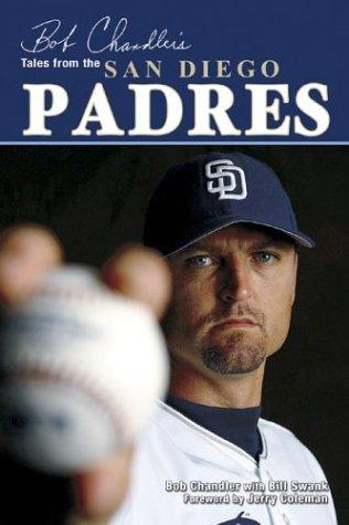Download Bob Chandler's tales from the San Diego Padres