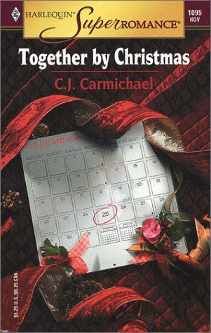 Together by Christmas by C.J. Carmichael