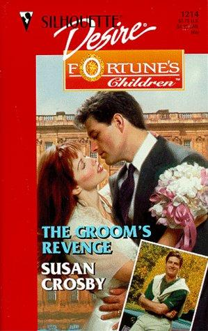 Groom's Revenge  (Fortune's Children: The Brides) by Susan Crosby