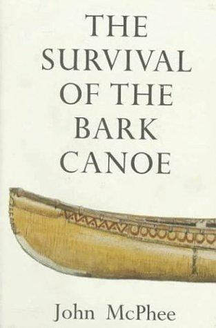 Download The survival of the bark canoe