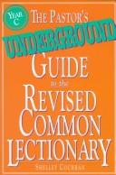 The pastor's underground guide to the Revised common lectionary