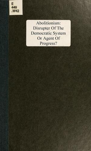 Download Abolitionism: disrupter of the democratic system or agent of progress?