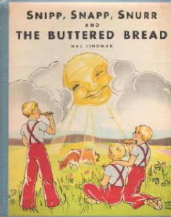 Snipp, Snapp, Snurr, and the buttered bread.