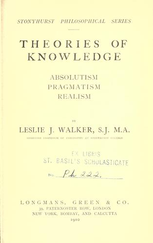 Download Theories of knowledge, absolutism, pragmatism, realism