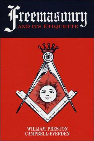 Freemasonry and Its Etiquette, Campbell-Everden, William