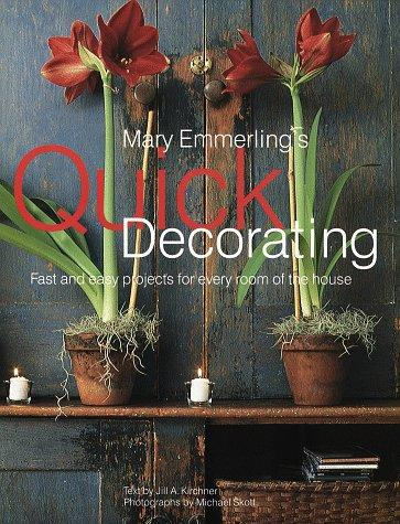 Mary Emmerling's quick decorating by Mary Ellisor Emmerling