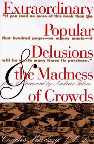 Download Extraordinary popular delusions & the madness of crowds