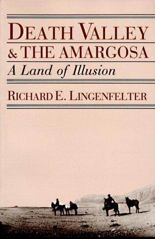 Death Valley & the Amargosa by Richard E. Lingenfelter