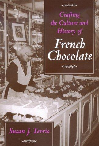 Download Crafting the Culture and History of French Chocolate