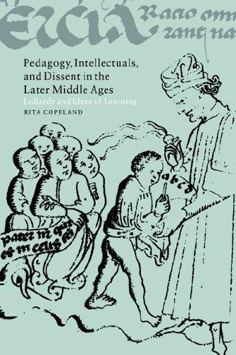 Pedagogy, Intellectuals, and Dissent in the Later Middle Ages