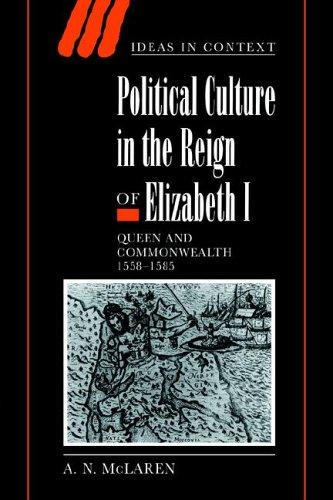 Download Political Culture in the Reign of Elizabeth I