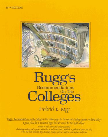 Rugg's Recommendations on the Colleges (16th Ed) (16th Edition)