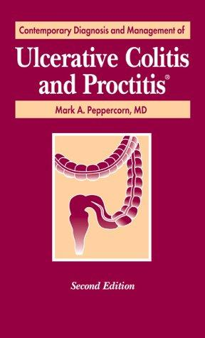 Download Contemporary Diagnosis and Management of Ulcerative Colitis and Proctitis