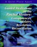 Guided Meditations on the Pascal Mystery