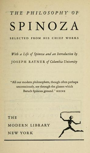 The philosophy of Spinoza, selected from his chief works