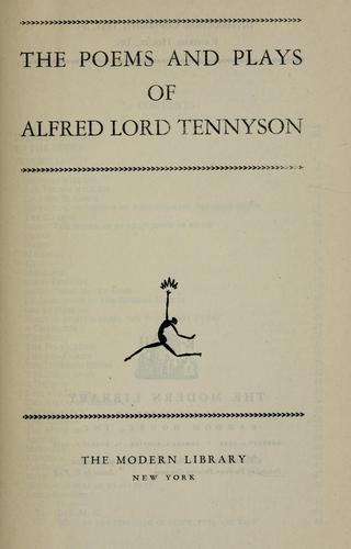 The poems and plays of Alfred Lord Tennyson.