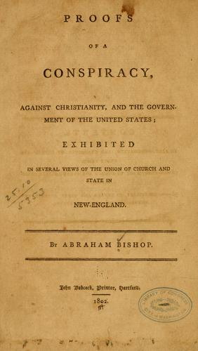 Proofs of a conspiracy, against Christianity, and the government of the United States