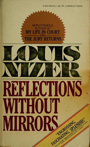 Reflections without mirrors by Louis Nizer