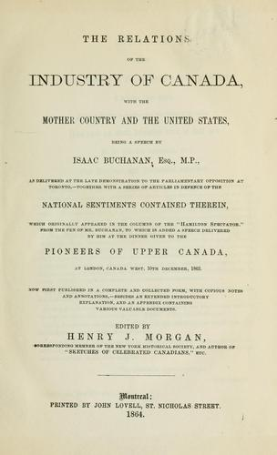 Download The relations of the industry of Canada, with the mother country and the United States