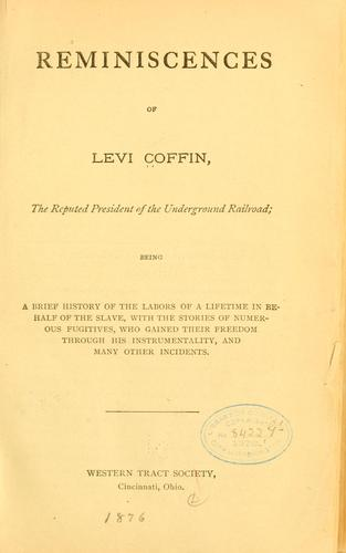 Download Reminiscences of Levi Coffin, the reputed president of the underground railroad