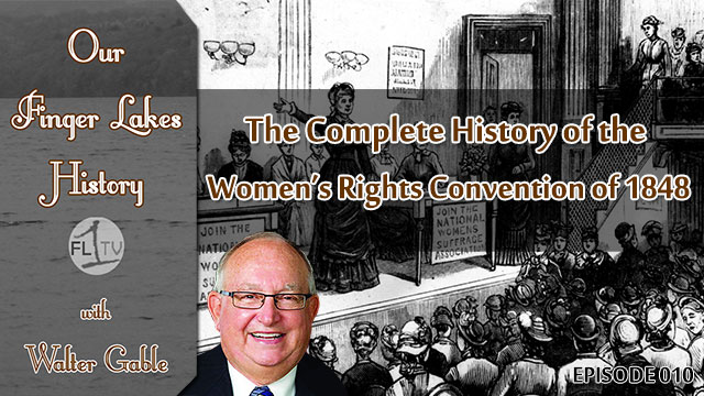 Our Finger Lakes History: The Seneca Falls Women's Rights Convention of 1848 (podcast)