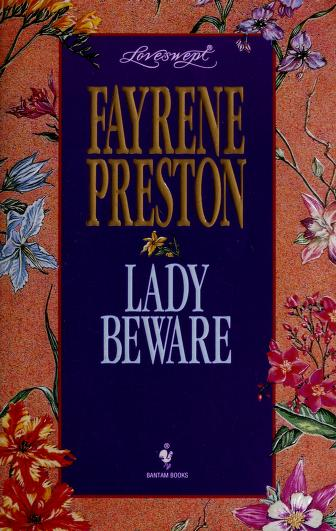 Cover of: LADY BEWARE | Fayrene Preston