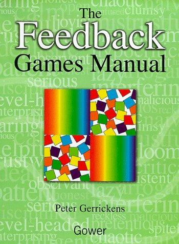 The Feedback Games Manual by Peter Gerrickens