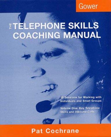 The Telephone Skills Coaching Manual: 38 Sessions for Working With Individuals and Small Groups by Pat Cochrane