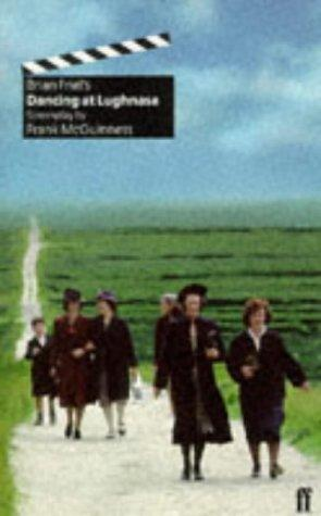 Brian Friel's Dancing at Lughnasa by Frank McGuinness
