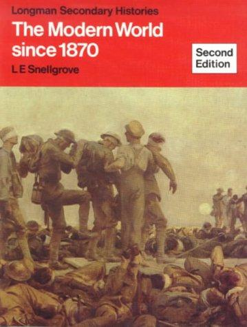 Modern World Since Eighteen Seventy (Secondary History) by L. E. Snellgrove