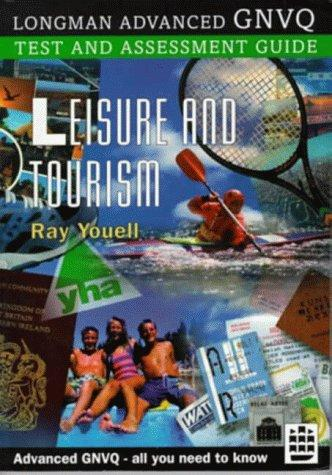 Leisure and Tourism (Longman Advanced GNVQ Test & Assessment Guides) by Ray Youell